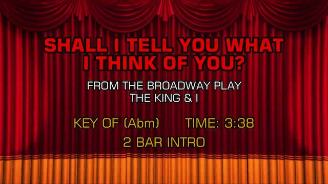 The King & I - Shall I Tell You What ...
