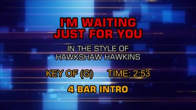 Hawkshaw Hawkins - I'm Waiting Just F...