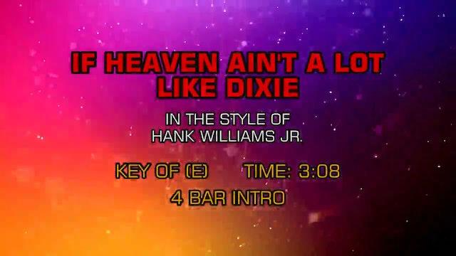 Hank Williams Jr. - If Heaven Ain't A Lot Like Dixie