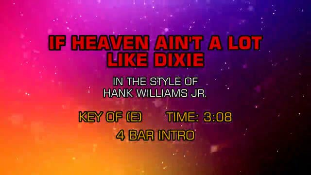 Hank Williams Jr. - If Heaven Ain't A...