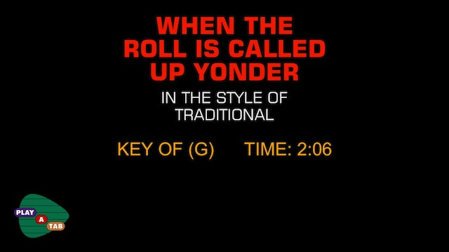 Traditional Gospel - When The Roll Is Called Up Yonder - Play A Tab