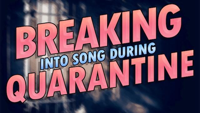 Breaking Quarantine