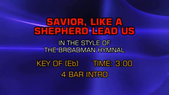 Gospel - Hymn - Savior, Like A Shepherd Lead Us