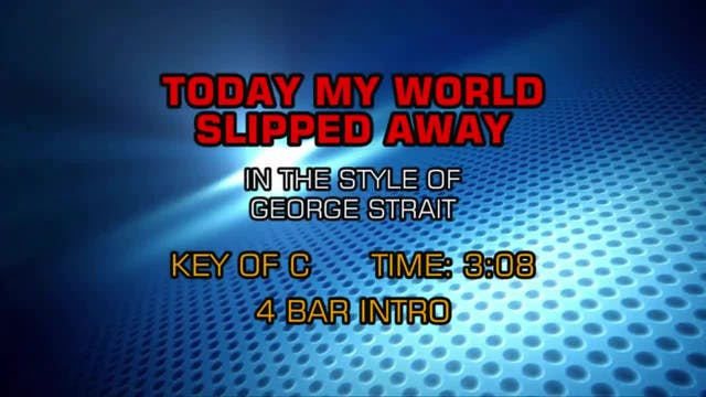 George Strait - Today My World Slippe...