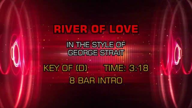 George Strait - River Of Love
