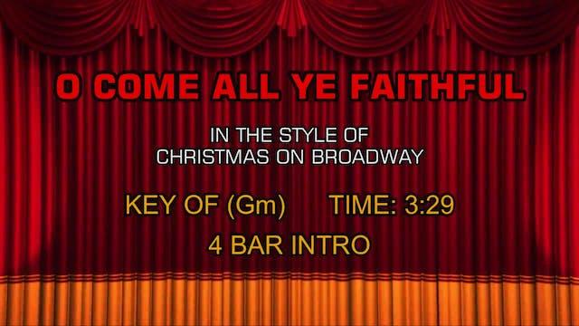 Christmas On Broadway - O Come All Ye...