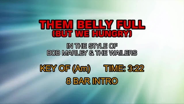 Bob Marley And The Wailers - Them Belly Full (But We Hungry)