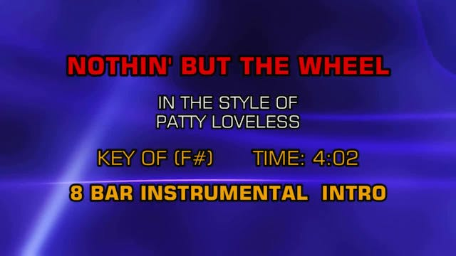Patty Loveless - Nothin' But The Wheel
