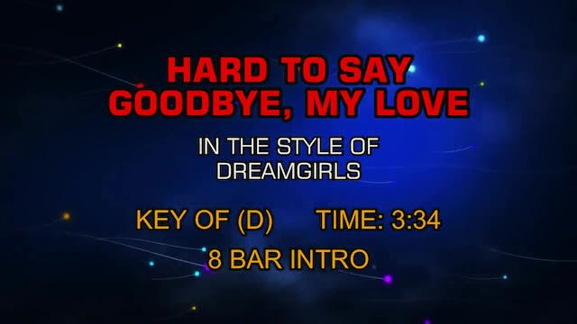 From Dreamgirls - Hard To Say Goodbye...