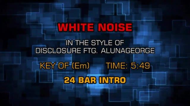Disclosure Ftg Alunageorge - White Noise