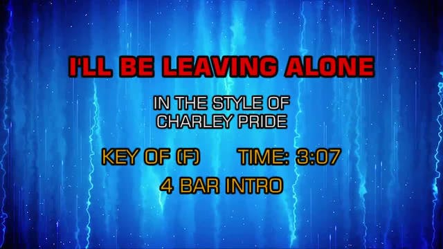 Charley Pride - I'll Be Leaving Alone