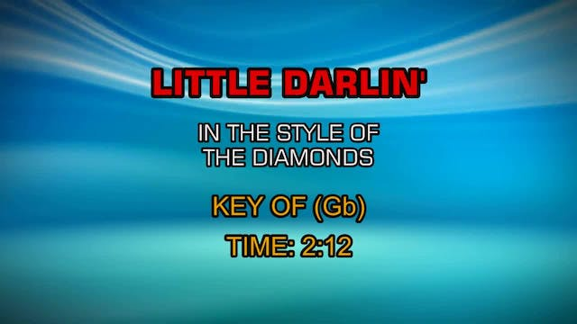 Diamonds, The - Little Darlin'