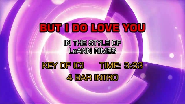 LeAnn Rimes - But I Do Love You