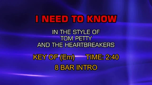 Tom Petty & The Heartbreakers - I Need To Know