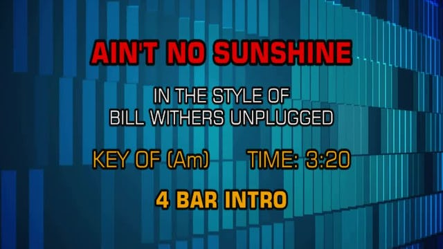Bill Withers (Unplugged) - Ain't No Sunshine