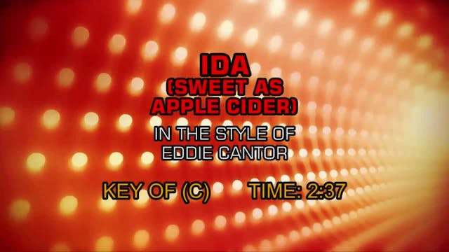 Eddie Cantor - Ida! Sweet As Apple Cider