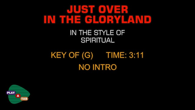 Traditional Gospel - Just Over In The Gloryland - Play A Tab