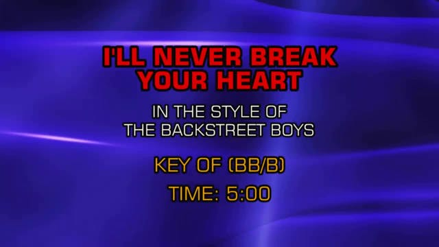 Backstreet Boys - I'll Never Break Yo...