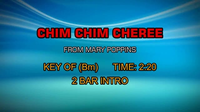 From Mary Poppins - Chim Chim Cheree