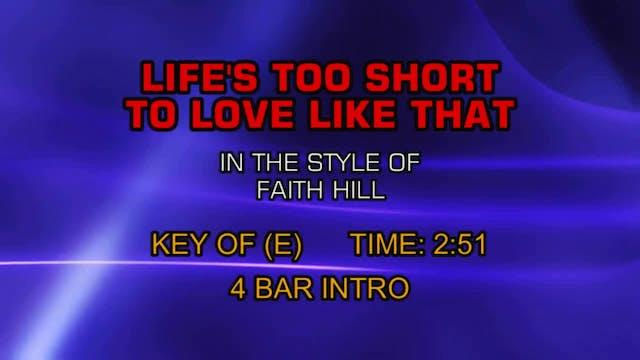 Faith Hill - Life's Too Short To Love...