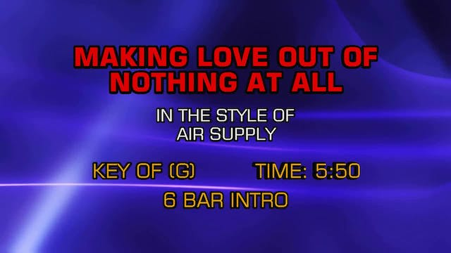 Air Supply - Making Love Out Of Nothi...