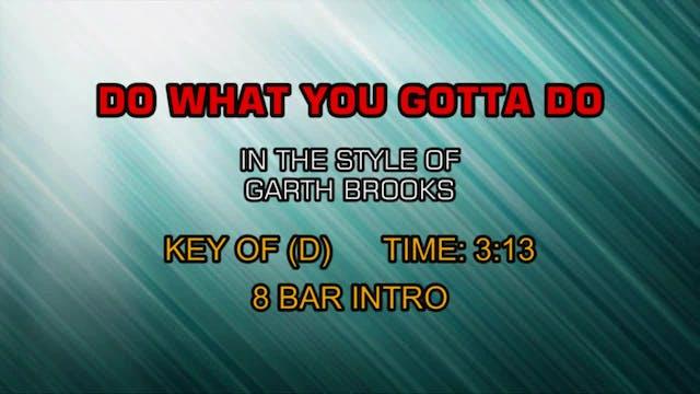 Garth Brooks - Do What You Gotta Do