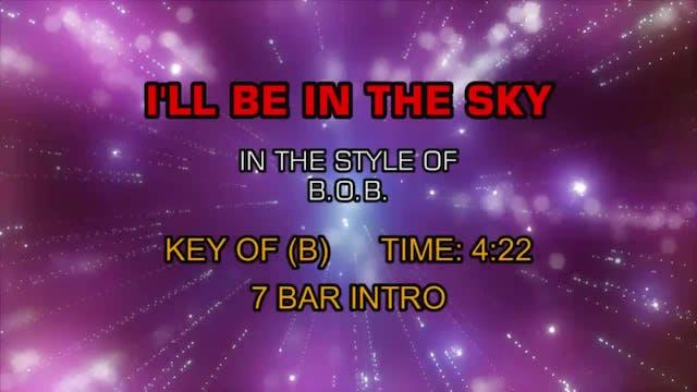 B.O.B - I'll Be In The Sky