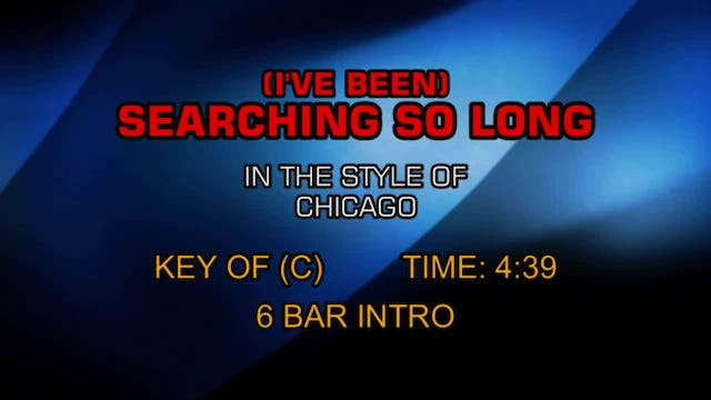 Chicago - I've Been Searchin So Long