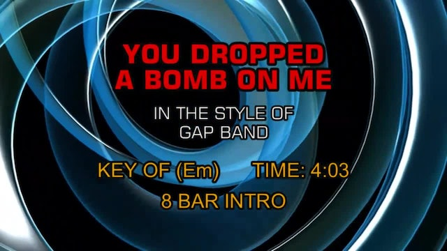 Gap Band - You Dropped A Bomb On Me