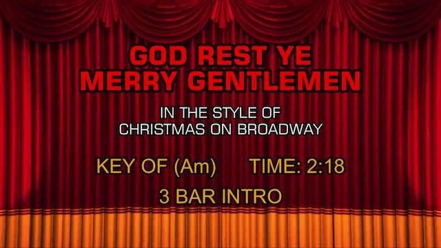 Christmas On Broadway - God Rest Ye Merry Gentlemen
