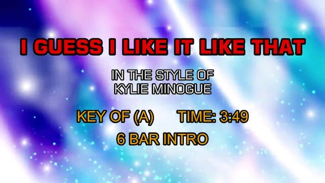 Kylie Minogue - I Guess I Like It Lik...