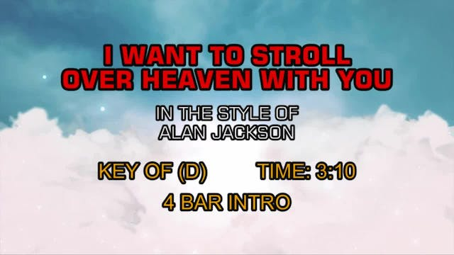 Alan Jackson - I Want To Stroll Over ...