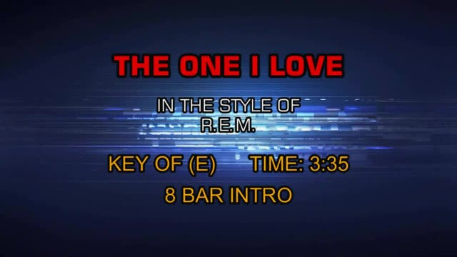 R.E.M. - The One I Love