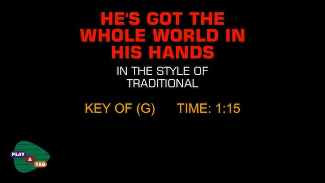 Traditional Gospel - He's Got The Whole World In His Hands - Play A Tab