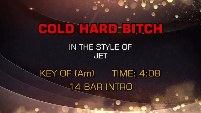 Jet - Cold Hard B-tch