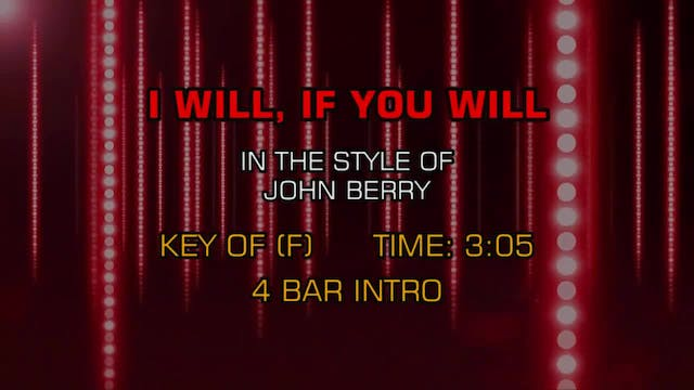 John Berry - I Will, If You Will