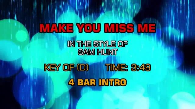 Sam Hunt - Make You Miss Me