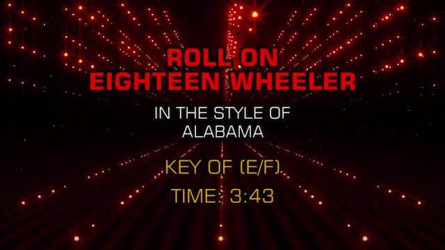 Alabama - Roll On Eighteen Wheeler
