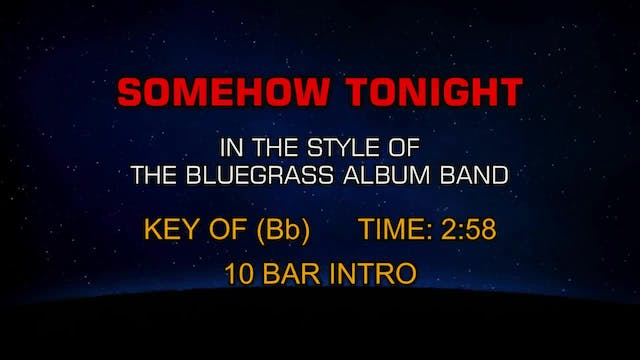 Bluegrass Album Band, The - Somehow T...