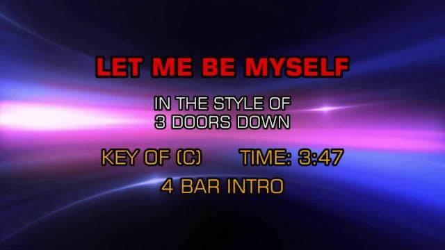 3 Doors Down - Let Me Be Myself