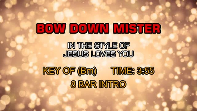 Jesus Loves You - Bow Down Mister
