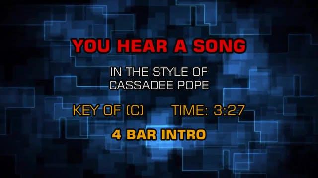 Cassadee Pope - You Hear A Song
