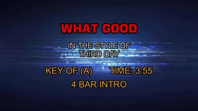 Third Day - What Good