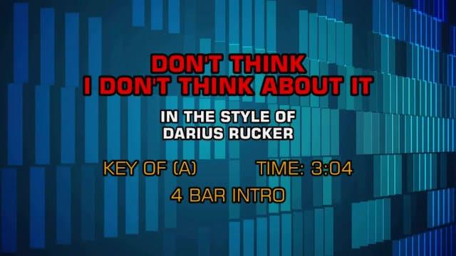 Darius Rucker - Don't Think I Don't T...
