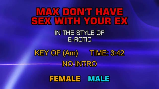 E-rotic - Max Don't Have Sex With You...