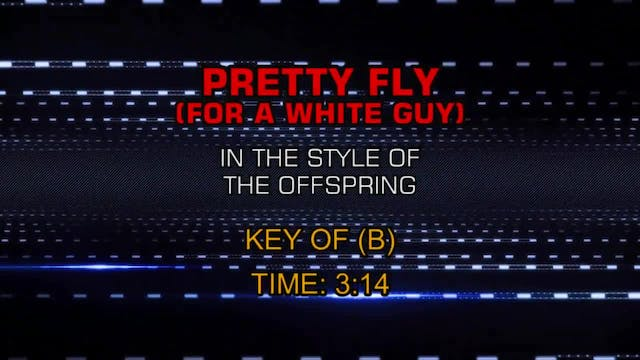 Offspring, The - Pretty Fly (For A Wh...