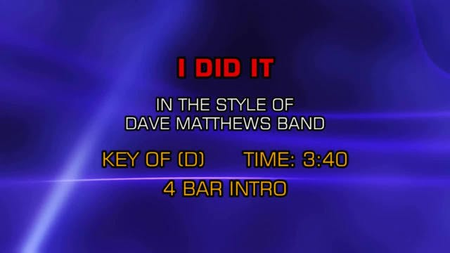 Dave Matthews Band - I Did It