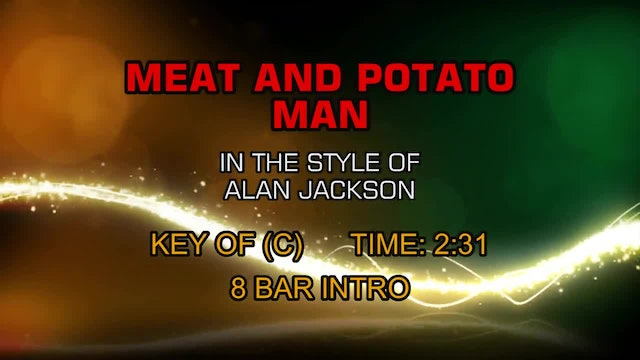 Alan Jackson - Meat And Potato Man
