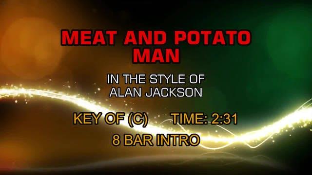 Alan Jackson - Meat And Potato Man