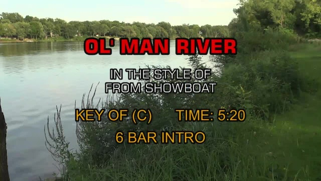 From Showboat - Ol' Man River